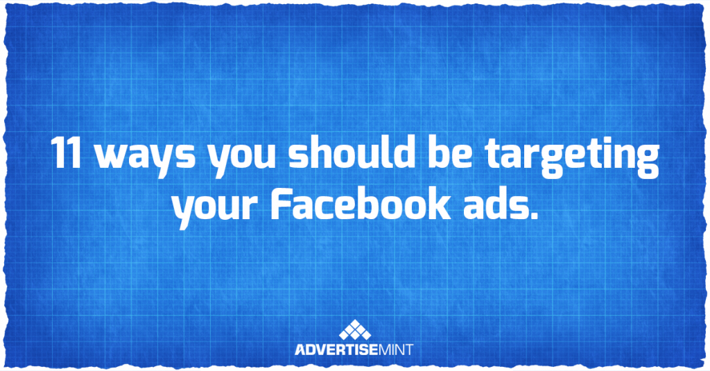 11 ways you should be targeting your Facebook ads