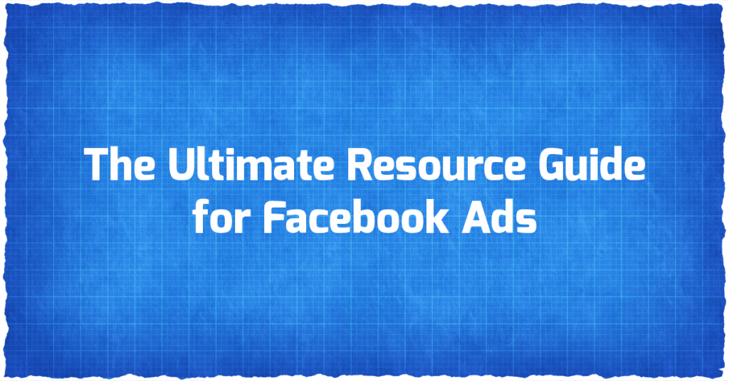 ultimate resource guide for facebook ads