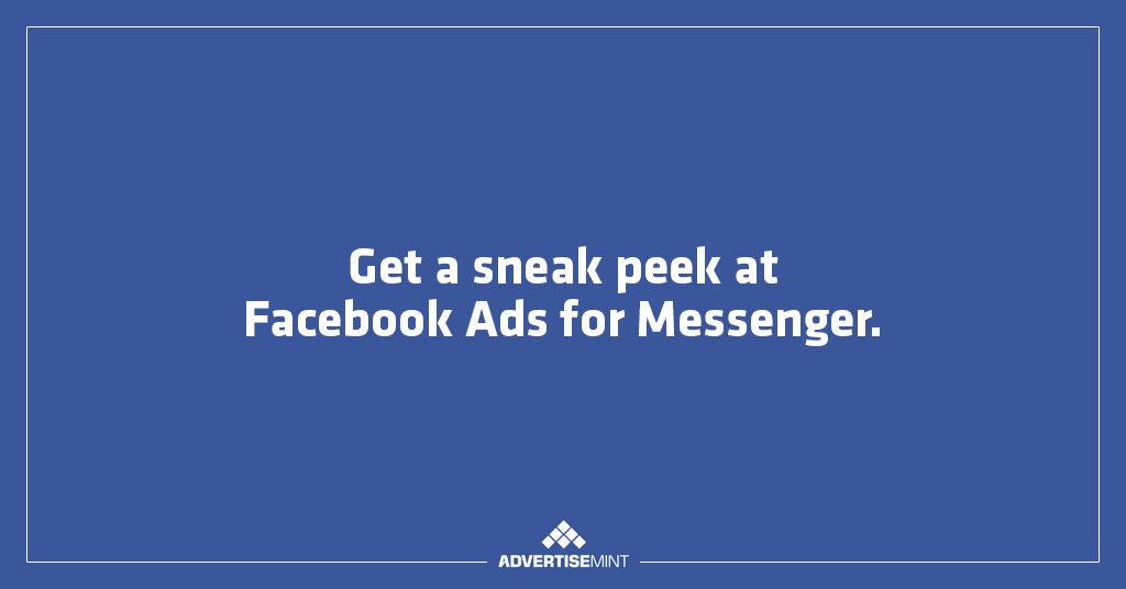 sneak peek at facebook ads for messenger